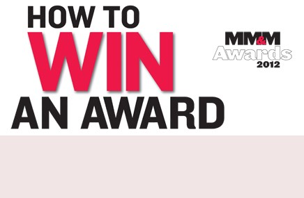 MM&M Awards 2012: How to Win an Award