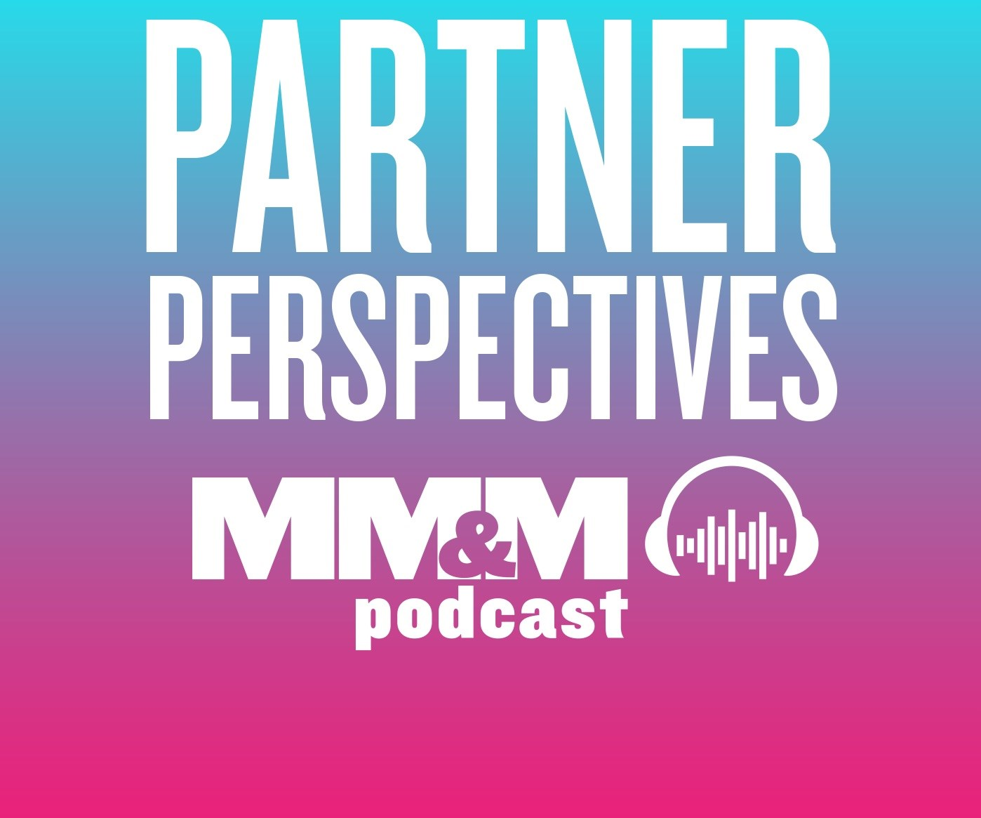 Podcast: Adherence: Leveraging Data to Enhance Your Brand's Ability to Reach Target Patients