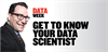 Get to know your data scientist: Four data aces share their knowledge